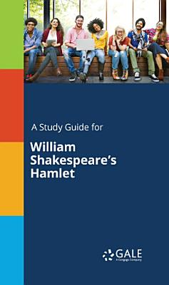 A Study Guide for William Shakespeare s Hamlet