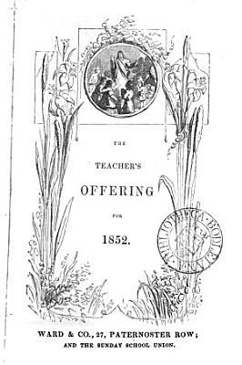 The Teacher s Offering for 1852
