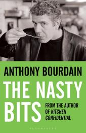The Nasty Bits: Collected Cuts, Useable Trim, Scraps and Bones