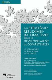 Des stratégies réflexives-interactives pour le développement de compétences: La formation en éducation et en santé