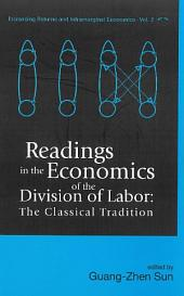 Readings in the Economics of the Division of Labor: The classical tradition