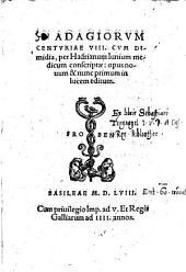 Adagiorum centuriae VIII. cum dimidia