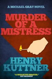 Murder of a Mistress: A Michael Gray Novel