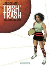 Trish Trash, rollergirl sur Mars -