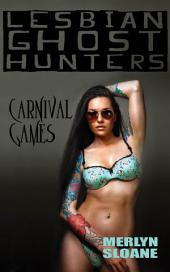 Carnival Games (Lesbian Ghost Hunters, #2)