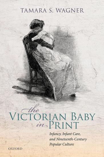 The Victorian Baby in Print PDF