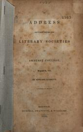 An Address Delivered Before the Literary Societies of Amherst College: August 25, 1835, Volume 15, Issue 4
