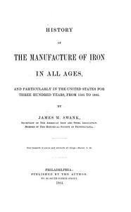 History of the Manufacture of Iron in All Ages Book