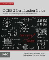 OCEB 2 Certification Guide: Business Process Management - Fundamental Level, Edition 2