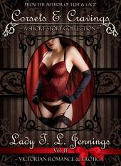 Corsets and Cravings ~ A Victorian Romance and Erotic Short Story Collection. Vol. II
