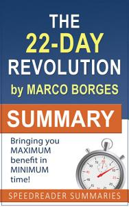 Summary of The 22 Day Revolution by Marco Borges Book