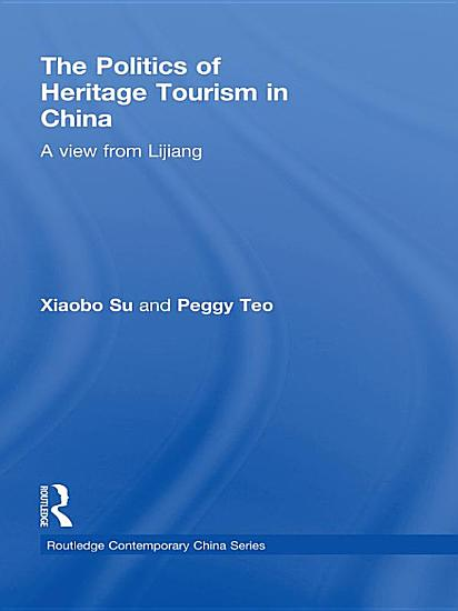 The Politics of Heritage Tourism in China PDF
