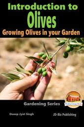 Introduction to Olives - Growing Olives in your Garden