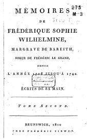 Mémoires de Frédérique Sophie Wilhelmine: margrave de Bareith, soeur de Frédéric le Grand : depuis l'année 1706 jusqu'à 1742