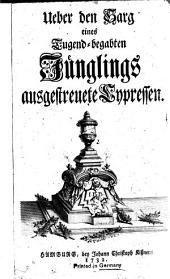 Ueber den Sarg eines Tugend-begabten Jünglings ausgestreute Cypressen