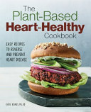 The Plant-Based Heart-Healthy Cookbook