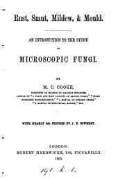 Rust, Smut, Mildew, & Mould: An Introduction to the Study of Microscopic Fungi