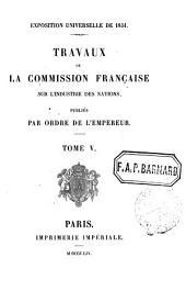 Travaux de la commission française sur l'industrie des nations: Volume5