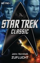 Star Trek - Classic: Zuflucht: Roman
