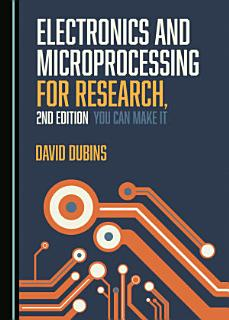 Electronics and Microprocessing for Research  2nd Edition Book
