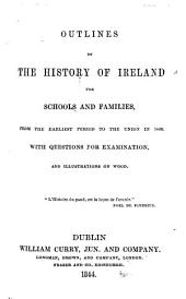 Outlines of the History of Ireland ... to the Union in 1800. [By E. J. Brabazon.] ... With questions for examination