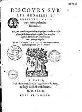 Discours sur les medalles (sic) et graveures antiques, principalement Romaines... Par M. Antoine Le Pois...