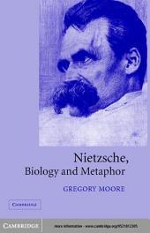 Nietzsche, Biology and Metaphor