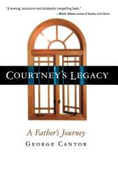 Courtney's Legacy: A Father's Journey