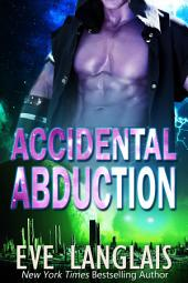 Accidental Abduction: Alien Abduction #1