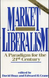 Market Liberalism: A Paradigm for the 21st Century
