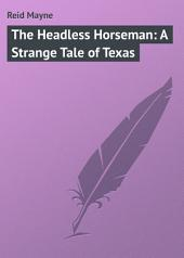 The Headless Horseman: A Strange Tale of Texas