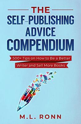 The Self Publishing Advice Compendium