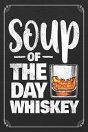 Soup Of The Day Whiskey