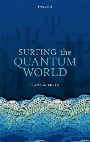 Surfing the Quantum World
