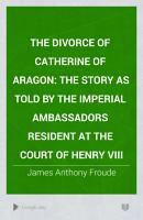 The Divorce of Catherine of Aragon PDF