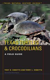 Texas Turtles & Crocodilians: A Field Guide