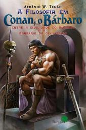 A filosofia em Conan, o Bárbaro - entre a civilidade do bárbaro e a barbárie da civilização