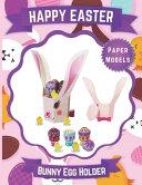HAPPY EASTER - Bunny Egg Holder Paper Models