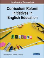 Handbook of Research on Curriculum Reform Initiatives in English Education PDF