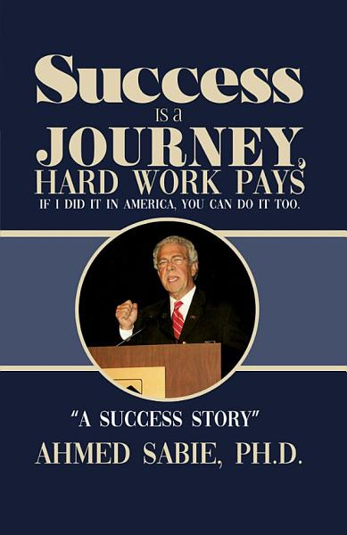 Download Success Is a Journey  Hard Work Pays Book
