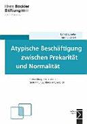 Atypische Besch  ftigung zwischen Prekarit  t und Normalit  t PDF