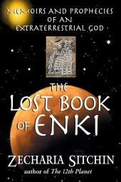 The Lost Book of Enki: Memoirs and Prophecies of an Extraterrestrial god, Edition 2