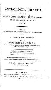 Anthologia Graeca ad fidem codicis olim Palatini nunc Parisini ex apographo Gothano edita: Volume 3