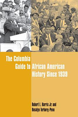 The Columbia Guide to African American History Since 1939 PDF