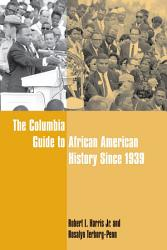 The Columbia Guide To African American History Since 1939 Book PDF