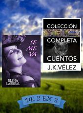 Se me va & Colección Completa Cuentos: De 2 en 2