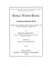 Bible Word-book: A Glossary of Scripture Terms which Have Changed Their Popular Meaning, Or are No Longer in General Use