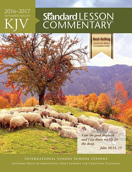 KJV Standard Lesson Commentary   2016 2017
