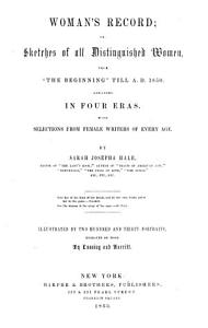 Woman s Record  or sketches of all distinguished women  from    the beginning    till A D  1850  arranged in four eras  With selections from female writers of every age PDF