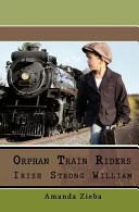Orphan Train Riders Irish Strong William PDF